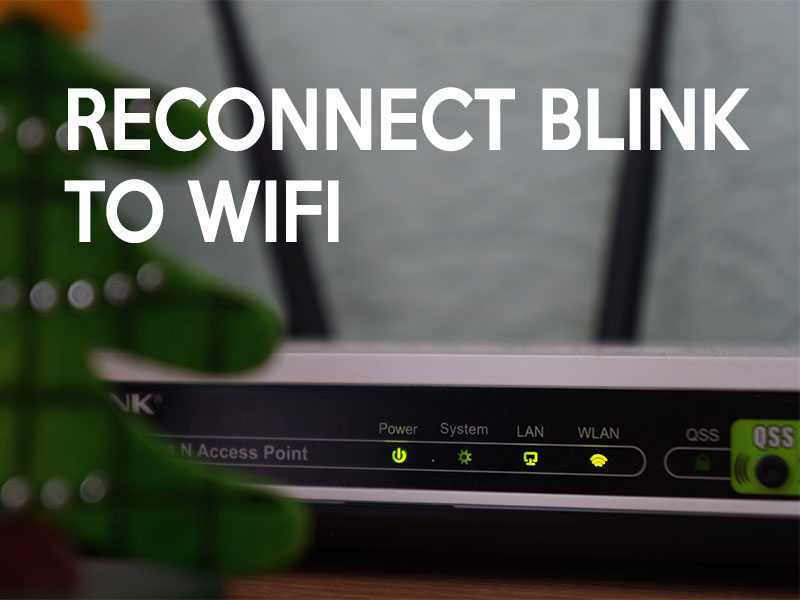 How do I Reconnect my Blink to Wi-Fi