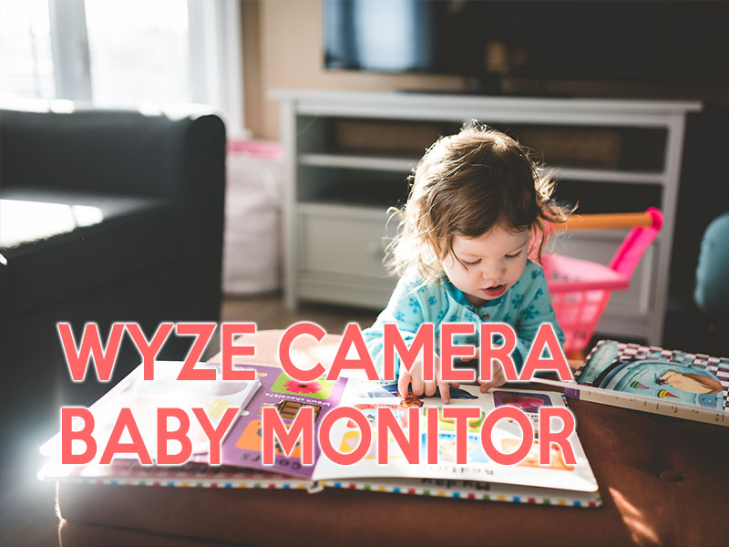 How to Use the Wyze Camera as a Baby Monitor
