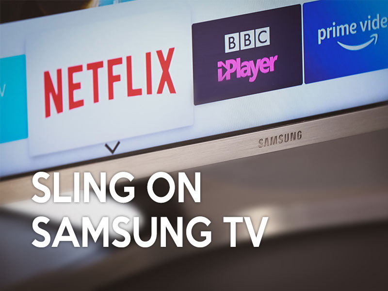Is Sling on Samsung SMART TV